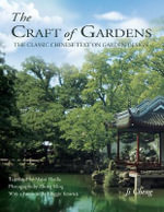 Craft of Gardens : The Classic Chinese Text on Garden Design - Ji Cheng