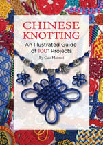 Chinese Knotting : An Illustrated Step-by-Step Guide - Cao Haimei
