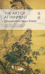 The Art of Attainment : Quotes from Chinese Wisdom - Tony Blishen
