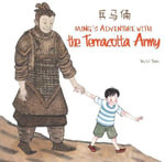 Ming's Adventure with the Terracotta Army : A Story in English and Chinese - Li Jian