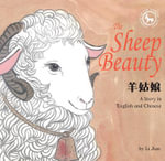 Sheep Beauty : A Story in English and Chinese - Li Jian