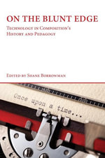 On the Blunt Edge : Technology in Composition's History and Pedagogy