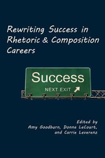 Rewriting Success in Rhetoric and Composition Careers : Building on Students' Reasoning