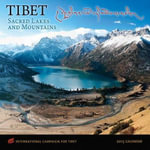 Tibet: Sacred Lakes and Mountains Calendar : International Campaign for Tibet - Amber Lotus Publishing