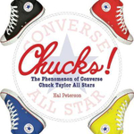 Chucks! : The Phenomenon of Converse Chuck Taylor All Stars - Hal Peterson
