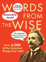 Words from the Wise - Rosemarie Jarski