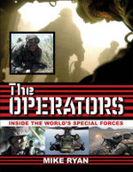 The Operators : Inside the World's Special Forces - Mike Ryan