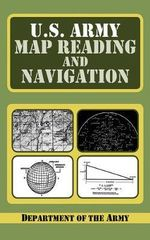 U.S. Army Guide to Map Reading and Navigation - U S Dept of the Army