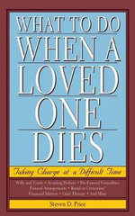 What to Do When a Loved One Dies : Taking Charge at a Difficult Time - Steven D Price