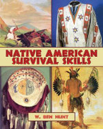 Native American Survival Skills - W Ben Hunt