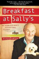 Breakfast at Sally's : One Homeless Man's Inspirational Journey - Richard LeMieux