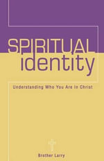 Spiritual Identity : Understanding Who You Are in Christ - Larry Silver