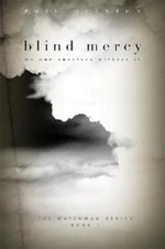 Blind Mercy : No One Survives Without It - Phil Quinton