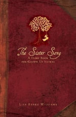 The Sister Song : A Story Book for Grown Up Sisters - Lisa Renee Williams