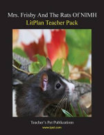 Litplan Teacher Pack : Mrs. Frisby and the Rats of NIMH - Maggie Magno