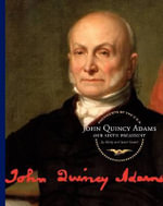 John Quincy Adams : Our Sixth President - Gerry Souter