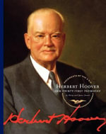 Herbert Hoover : Our Thirty-First President - Gerry Souter