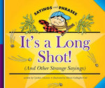 It's a Long Shot! : (And Other Strange Sayings) - Cynthia Amoroso