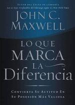 Lo Que Marca La Diferencia : Convierta Su Actitud En Su Posesion Mas Valiosa :  Convierta Su Actitud En Su Posesion Mas Valiosa - John C Maxwell