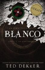 Blanco - Ted Dekker