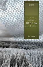 Como Estudiar La Biblia Por Si Mismo : Clasicos de Nelson - Dr Tim LaHaye