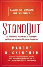 Standout : La Innovadora Evaluacion de Fortalezas del Lider de La Revolucion de Las Fortalezas - Marcus Buckingham