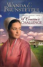 A Cousin's Challenge : Indiana Cousins : Book 3 - Wanda E Brunstetter
