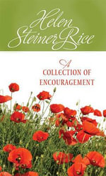 A Collection of Encouragement - Helen Steiner Rice