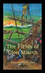 The Fields of Clon Miarth - Schiller Samuel