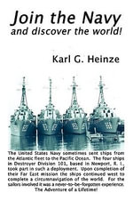 Join the Navy and Discover the World! : Events and Personalities That Changed the World! - Karl G. Heinze