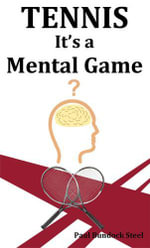 Tennis - It's a Mental Game - Paul Bundock Steel