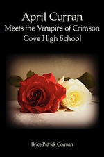 April Curran Meets the Vampire of Crimson Cove High School - Brice Patrick Gorman