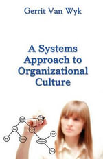 A Systems Approach to Organizational Culture - Gerrit Van Wyk
