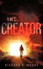 The Creator - Richard G. Moore