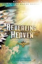 Revealing Heaven : Islam and Christianity in the Struggle for World S... - Kat Kerr