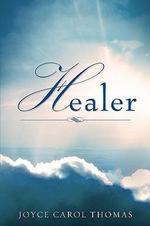 Healer - Joyce Carol Thomas