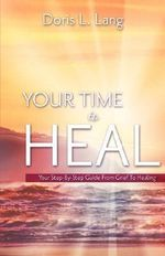 Your Time To Heal : William Winlock Miller and the Making of Washingto... - Doris L. Lang