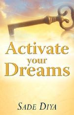 Activate Your Dreams - Sade Diya