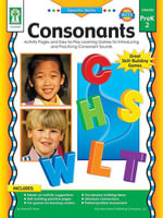 Consonants, Grades Pk - 2 : Activity Pages and Easy-To-Play Learning Games for Introducing and Practicing Consonant Sounds - M. S. Sherrill B. Flora