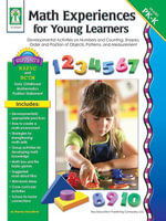 Math Experiences for Young Learners, Grades Pk - K : Developmental Activities on Numbers and Counting, Shapes, Order and Position of Objects, Patterns, - Marilee Whiting Woodfield