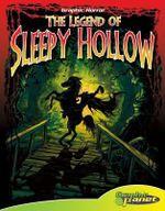 The Legend of Sleepy Hollow : Graphic Horror - Washington Irving