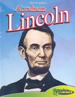 Abraham Lincoln : Bio-Graphics from Graphic Planet - Joe Dunn