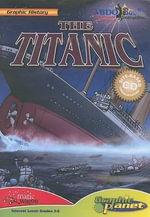 The Titanic : Graphic History - Joe Dunn