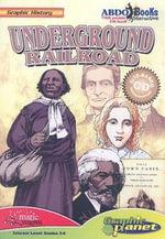 Underground Railroad : Graphic History (Graphic Planet) - Rod Espinosa