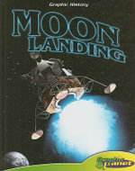 Moon Landing : Graphic History (Abdo Interactive) - Joe Dunn