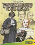 Underground Railroad : Graphic History (Abdo Interactive) - Joe Dunn
