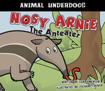 Nosy Arnie the Anteater - Carl Emerson