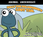 Sally the Salamander's Lost Tail - Carl Emerson