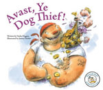 Avast, Ye Dog Thief - Nadia Higgins