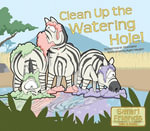 Clean Up the Watering Hole - Patricia M. Stockland